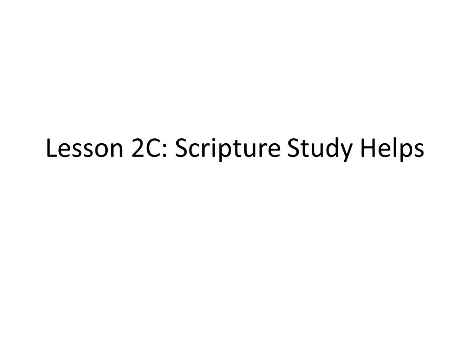 Lesson 2C: Scripture Study Helps