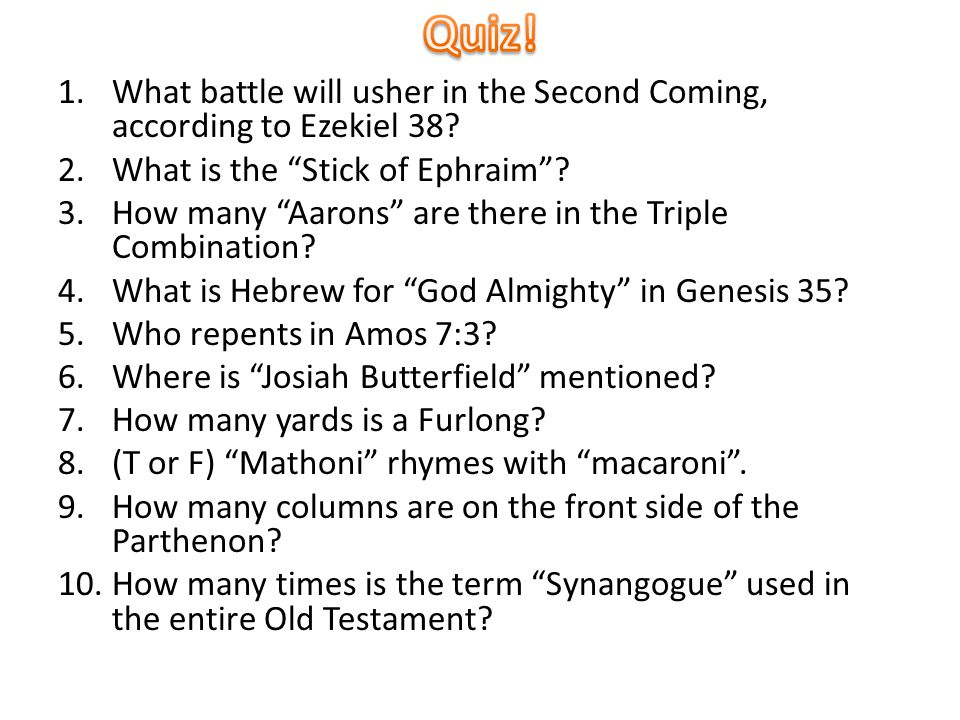 1.What battle will usher in the Second Coming, according to Ezekiel 38.