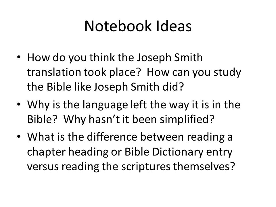 Notebook Ideas How do you think the Joseph Smith translation took place.