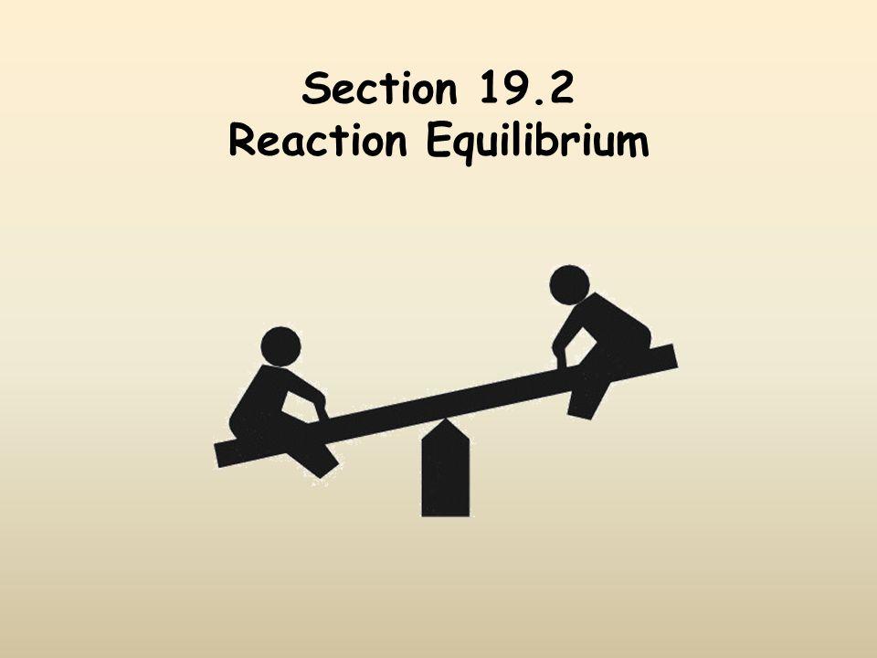 Section 19.2 Reaction Equilibrium