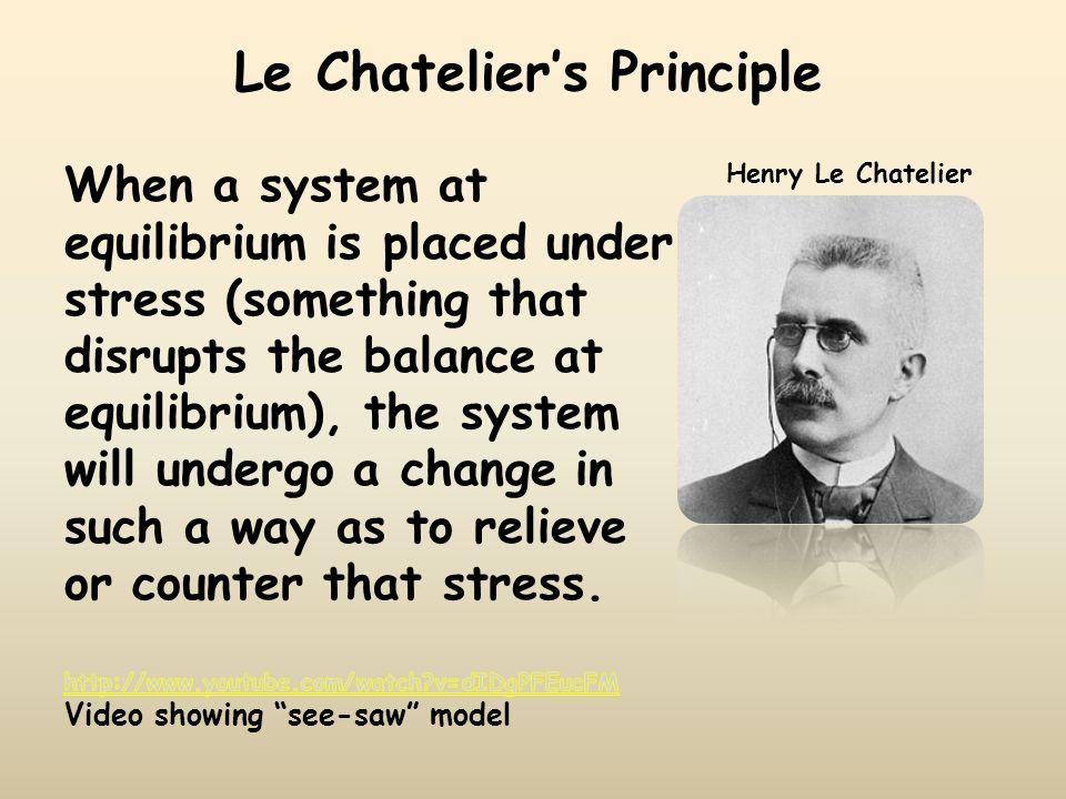 Le Chatelier's Principle Henry Le Chatelier