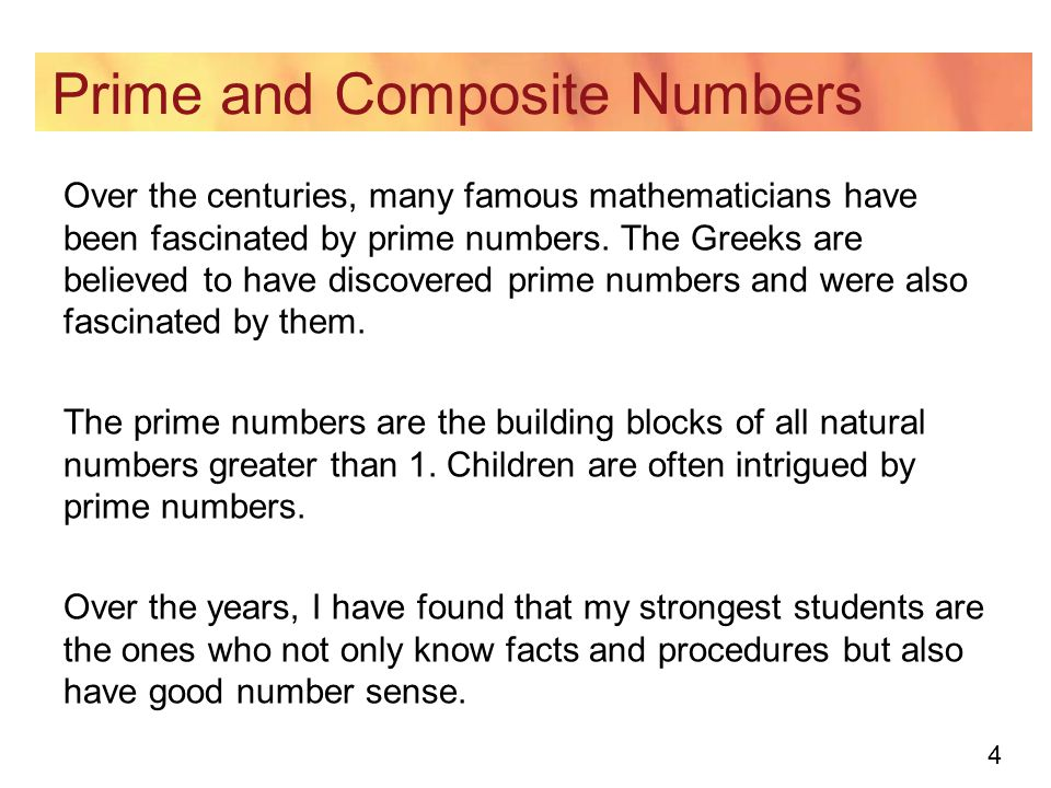 5 Prime and Composite Numbers One of the ways to develop this number sense in elementary children is through investigations that deal with prime numbers.