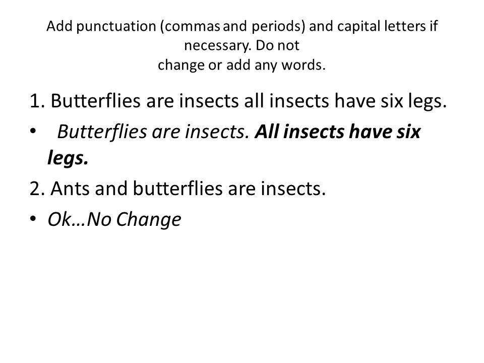 Add punctuation (commas and periods) and capital letters if necessary.