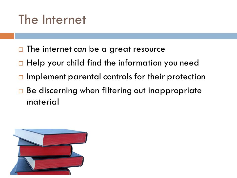 Free PowerPoint Templates The Internet  The internet can be a great resource  Help your child find the information you need  Implement parental controls for their protection  Be discerning when filtering out inappropriate material