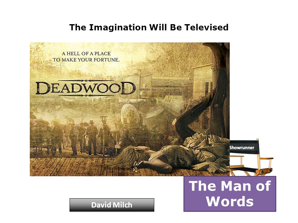 The Imagination Will Be Televised David Milch The Man of Words