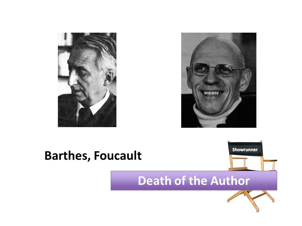 Death of the Author Barthes, Foucault