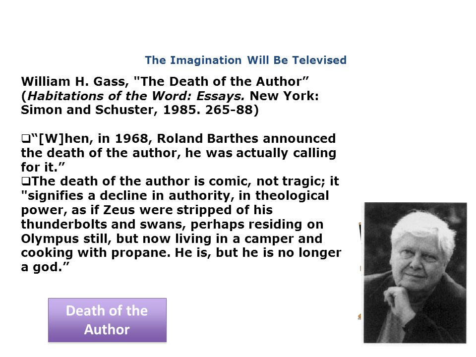 William H. Gass, The Death of the Author (Habitations of the Word: Essays.