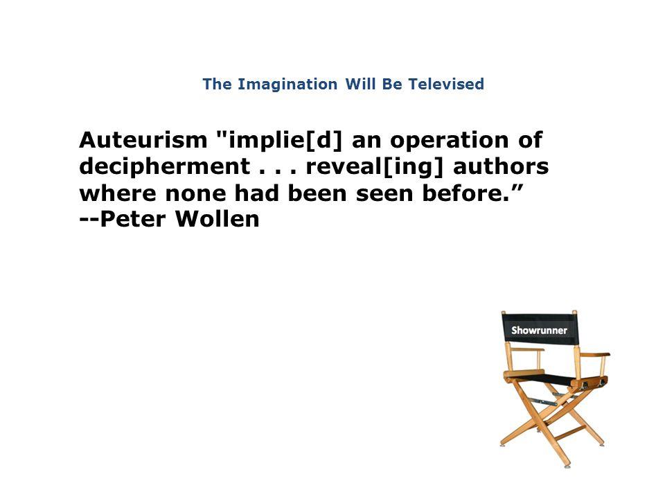 Auteurism implie[d] an operation of decipherment...