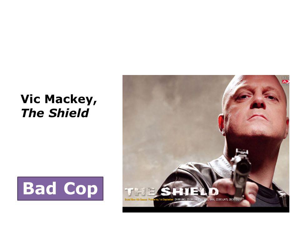 Vic Mackey, The Shield Bad Cop