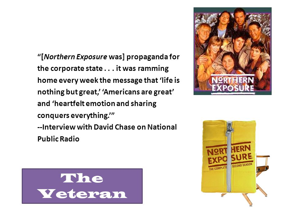 [Northern Exposure was] propaganda for the corporate state...