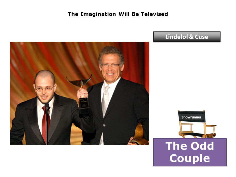 The Imagination Will Be Televised Lindelof & Cuse The Odd Couple