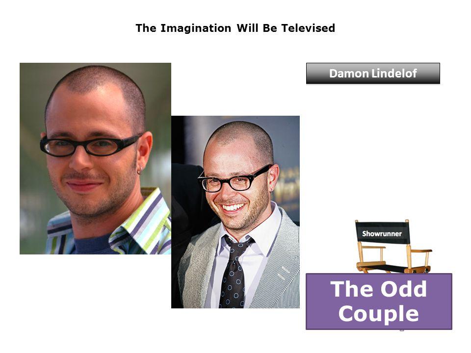 The Imagination Will Be Televised Damon Lindelof The Odd Couple