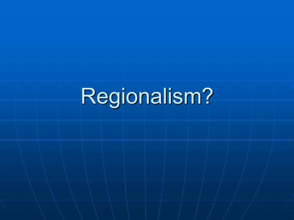 Regionalism?