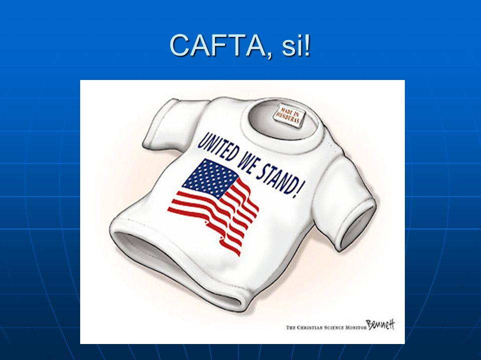 CAFTA, si!