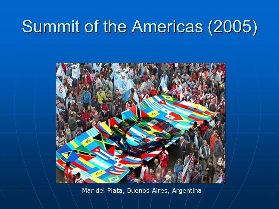 Summit of the Americas (2005) Mar del Plata, Buenos Aires, Argentina