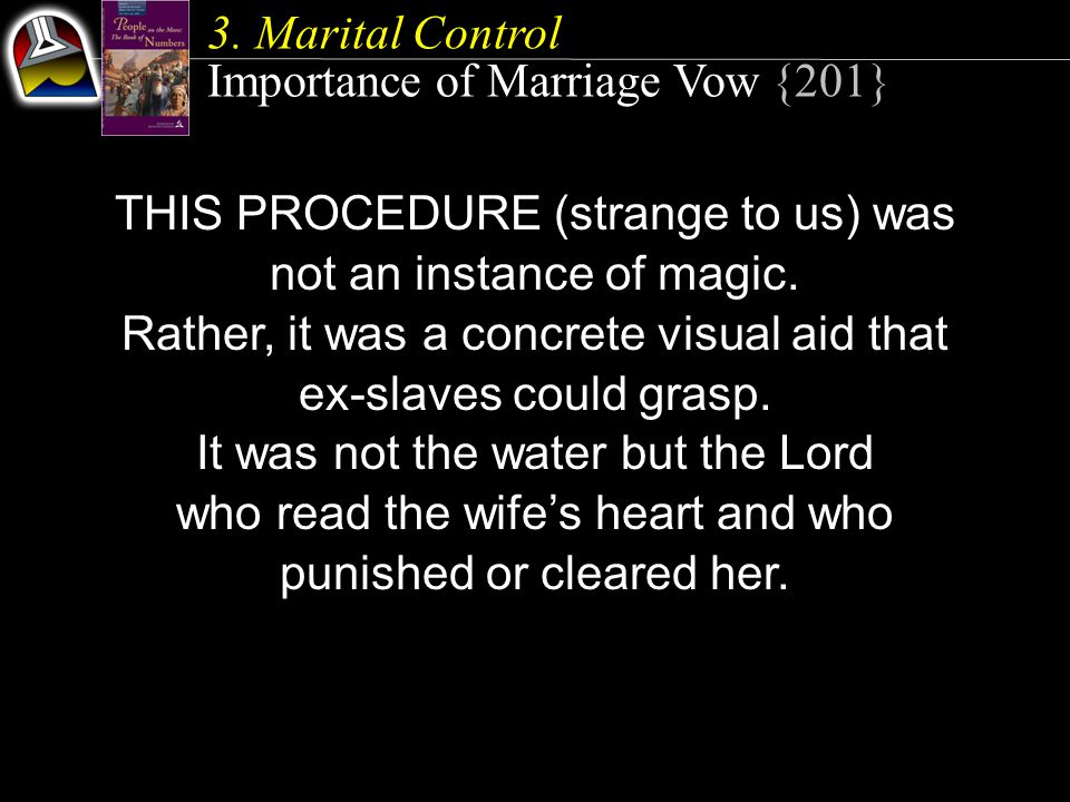 3. Marital Control Importance of Marriage Vow {201} THIS PROCEDURE (strange to us) was not an instance of magic. Rather, it was a concrete visual aid