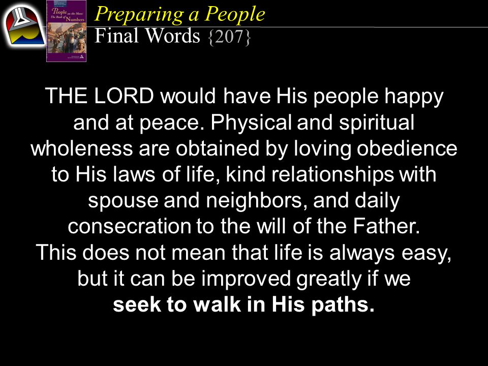 Preparing a People Final Words {207} THE LORD would have His people happy and at peace.