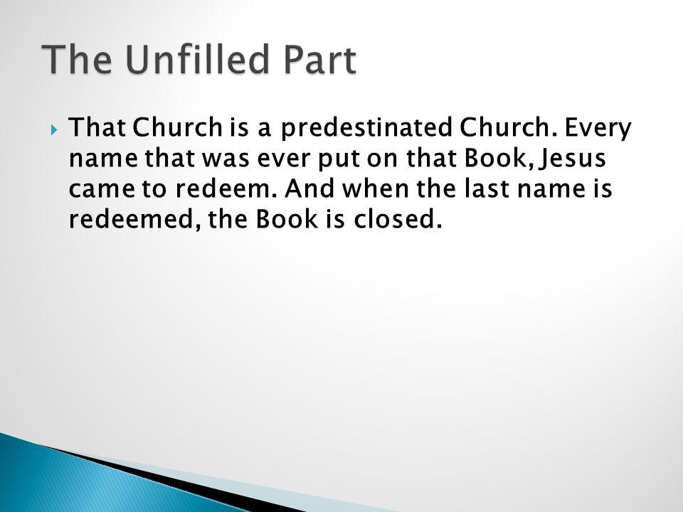  That Church is a predestinated Church.