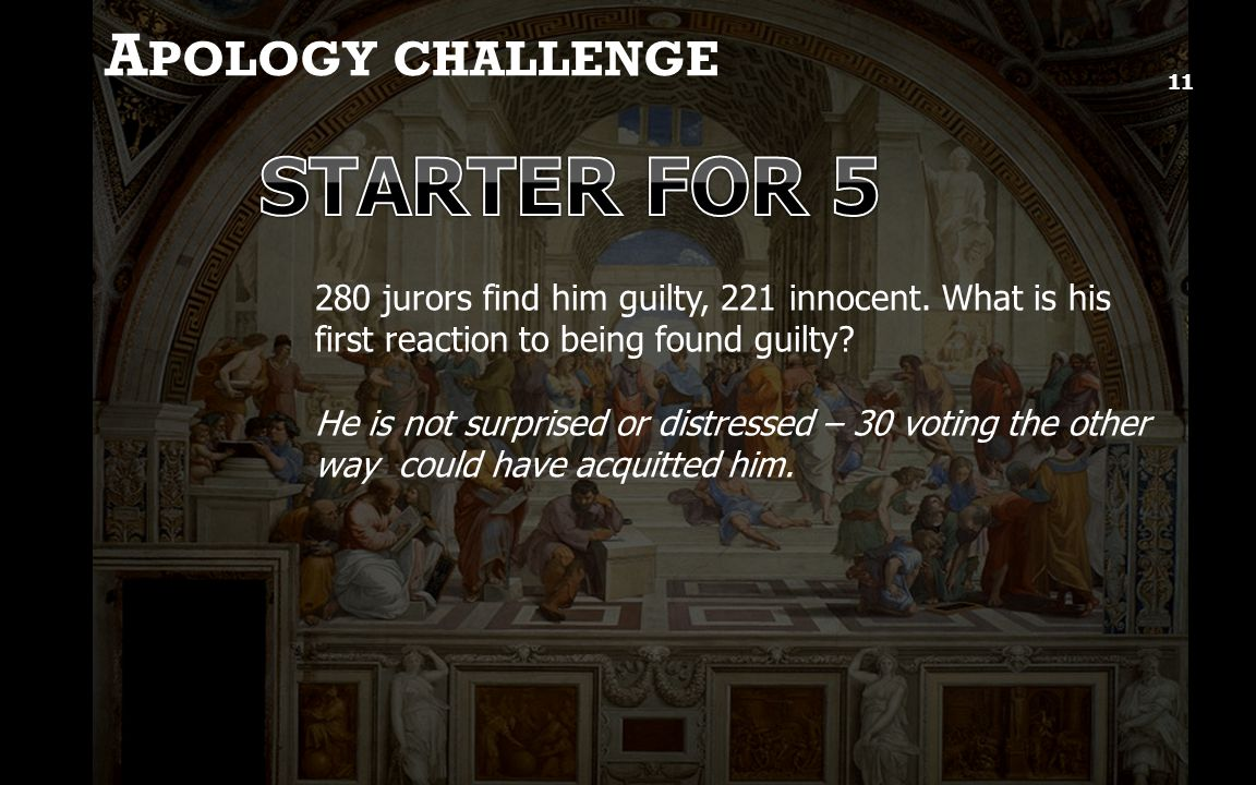 A POLOGY CHALLENGE 11 280 jurors find him guilty, 221 innocent.