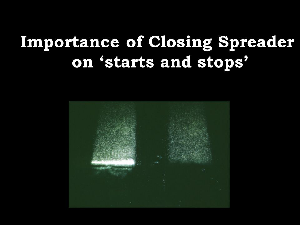 Importance of Closing Spreader on 'starts and stops'