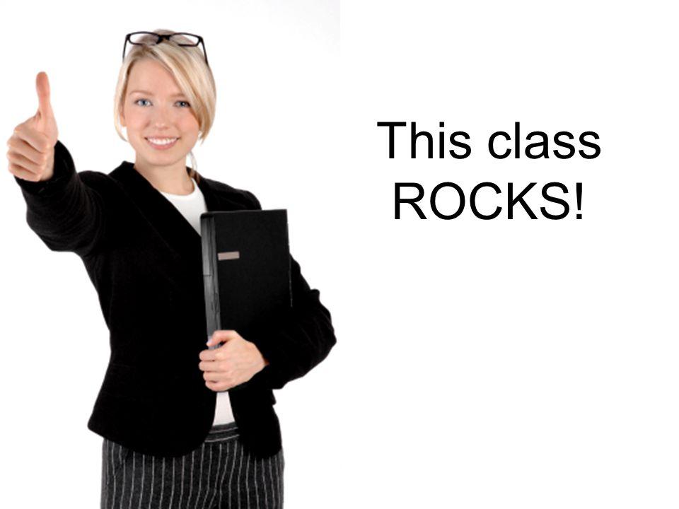 This class ROCKS!