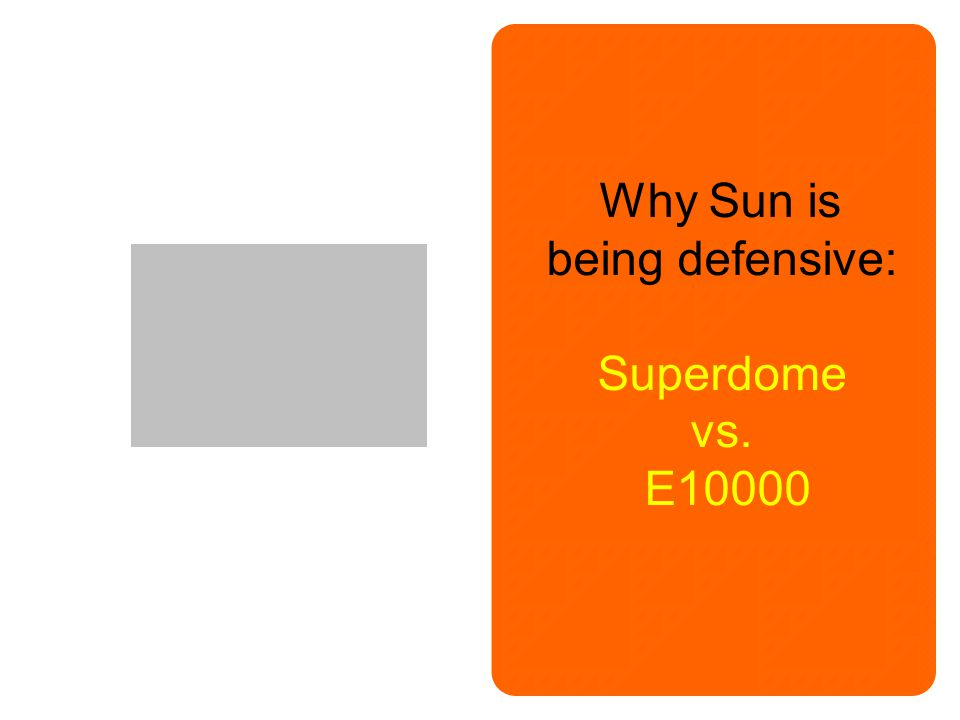 Why Sun is being defensive: Superdome vs. E10000