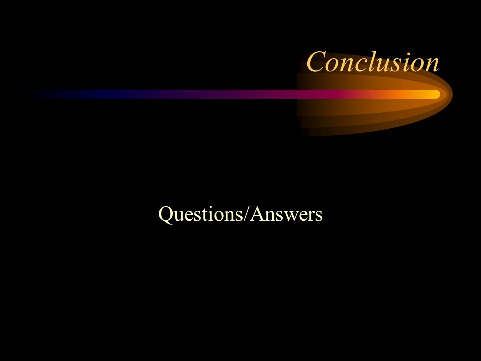 Conclusion Questions/Answers