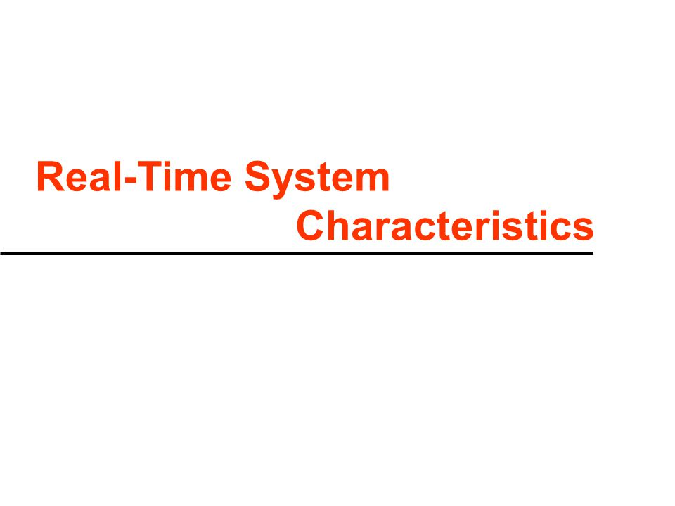 Real-Time System Characteristics