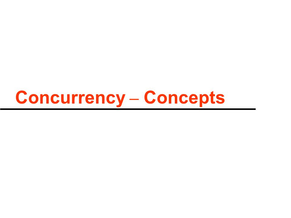 Concurrency – Concepts