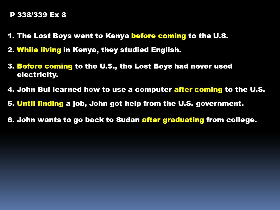 P 338/339 Ex 8 1. The Lost Boys went to Kenya before coming to the U.S.