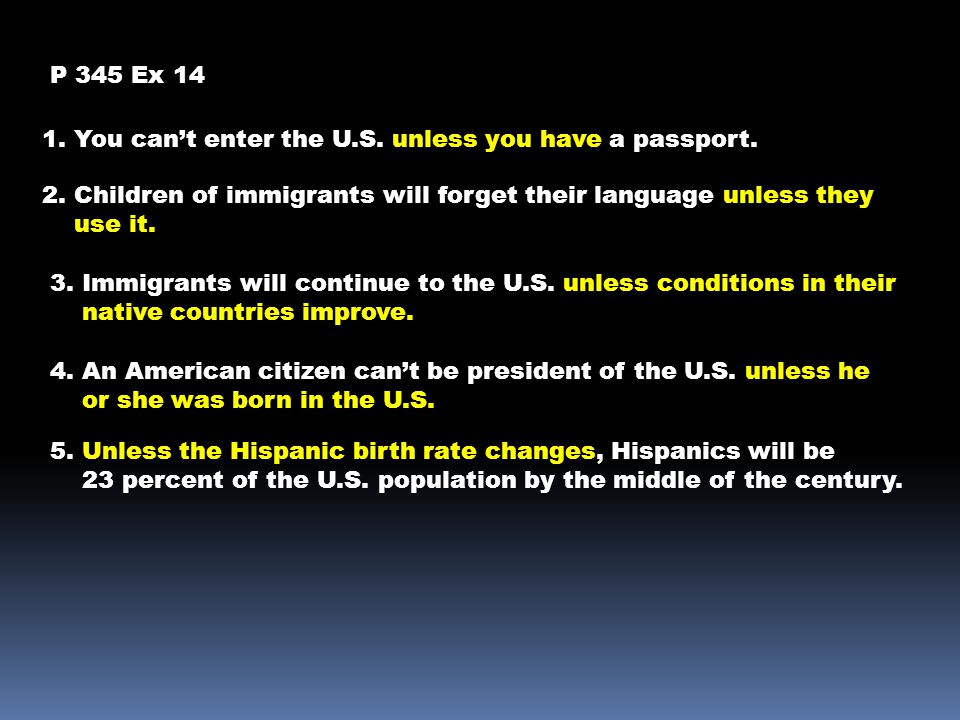 P 345 Ex 14 1. You can't enter the U.S. unless you have a passport.