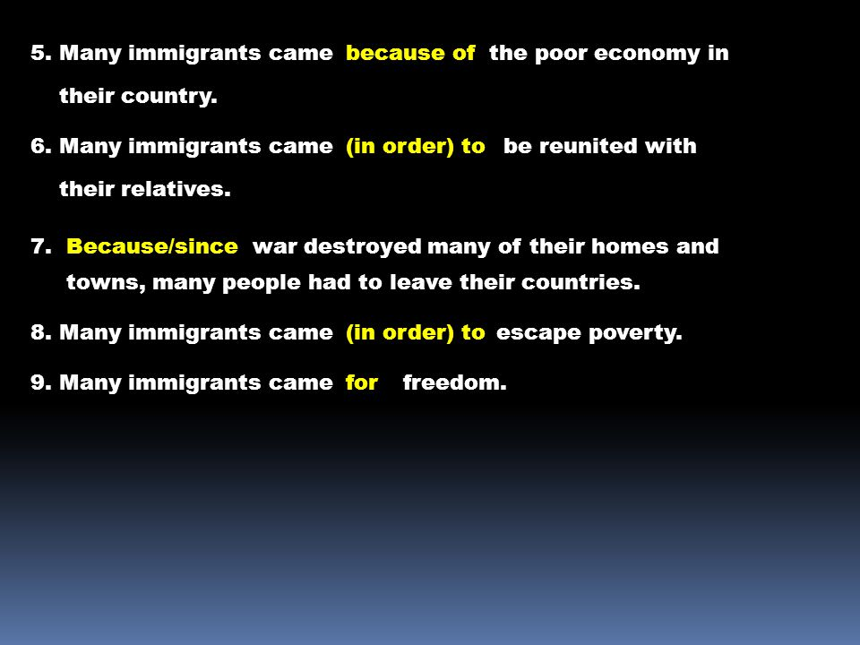 5. Many immigrants camebecause ofthe poor economy in their country.