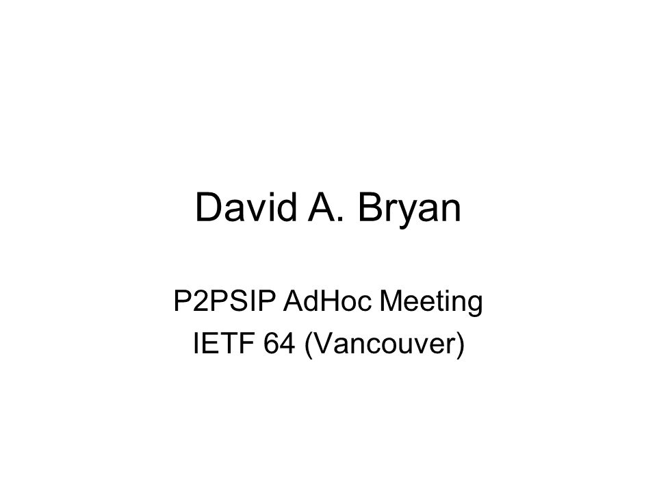 draft-bryan-sipping-p2p-01 Did not iterate draft for this IETF Another iteration soon Moving forward, I expect this will change a great deal to adapt and change to reflect protocol decisions made in this meeting and future (?) meetings