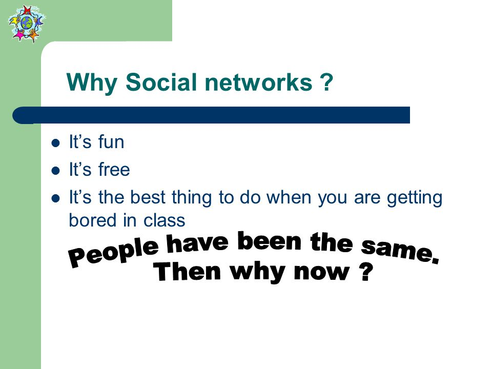 Why Social networks .