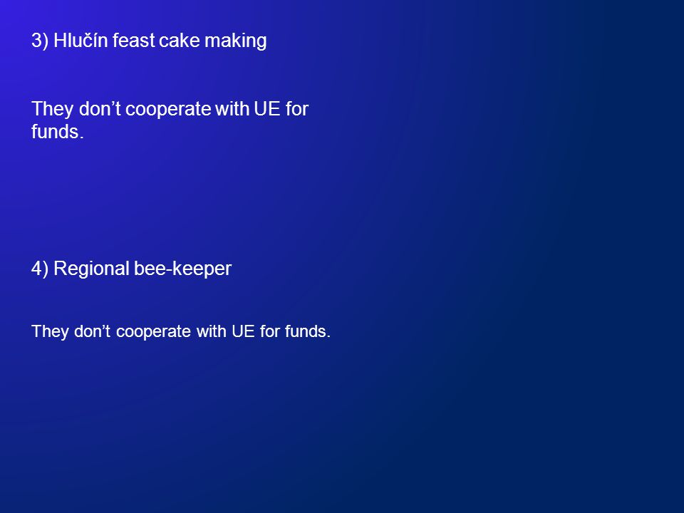3) Hlučín feast cake making They don't cooperate with UE for funds.