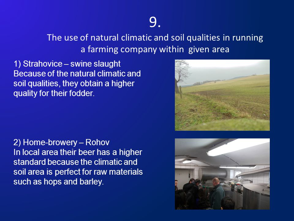 9. The use of natural climatic and soil qualities in running a farming company within given area 1) Strahovice – swine slaught Because of the natural