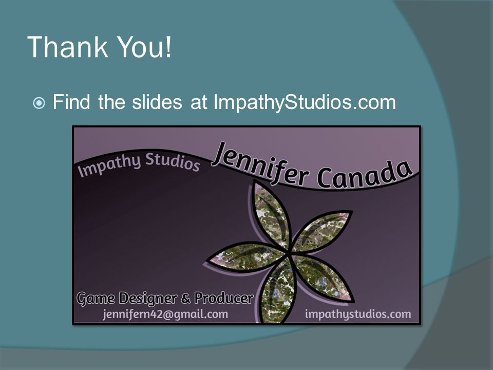 Thank You!  Find the slides at ImpathyStudios.com