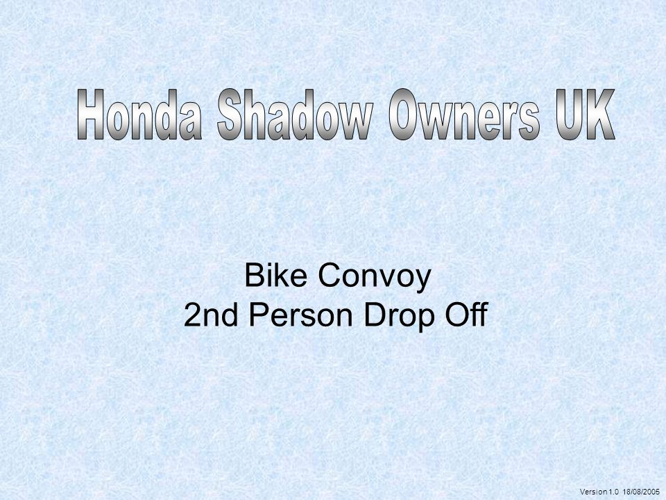 Bike Convoy 2nd Person Drop Off Version 1.0 18/08/2005
