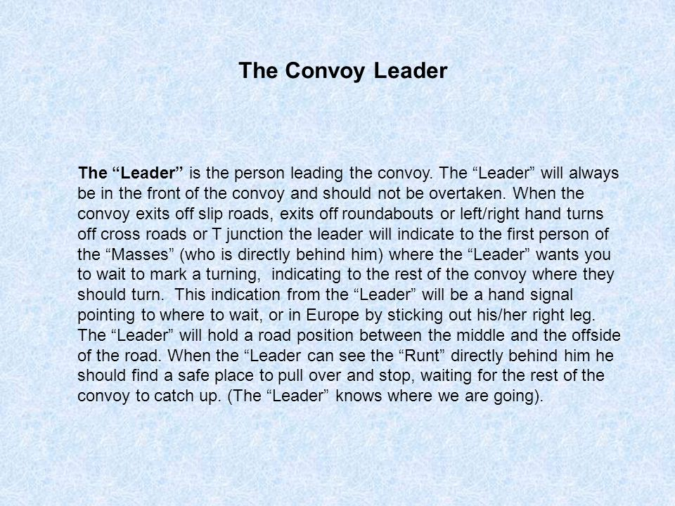 The Leader is the person leading the convoy.