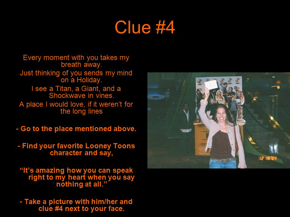 Clue #4 Every moment with you takes my breath away. Just thinking of you sends my mind on a Holiday. I see a Titan, a Giant, and a Shockwave in vines.