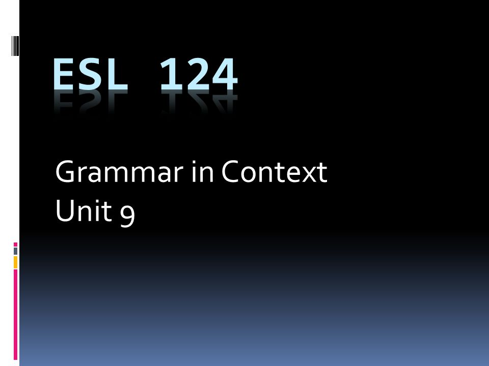 Grammar in Context Unit 9