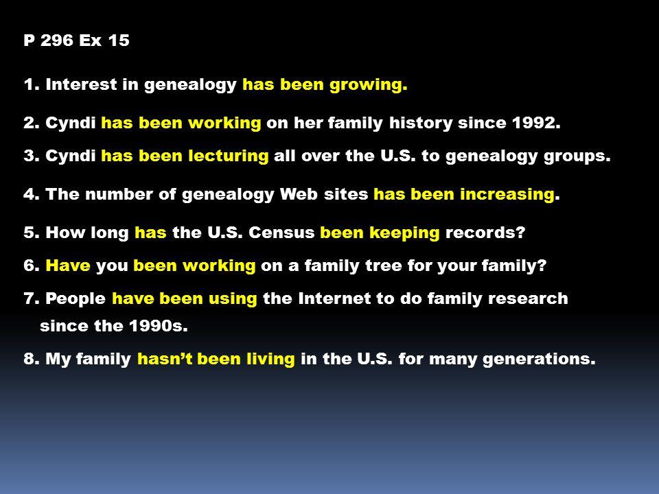 P 296 Ex 15 1. Interest in genealogy has been growing.