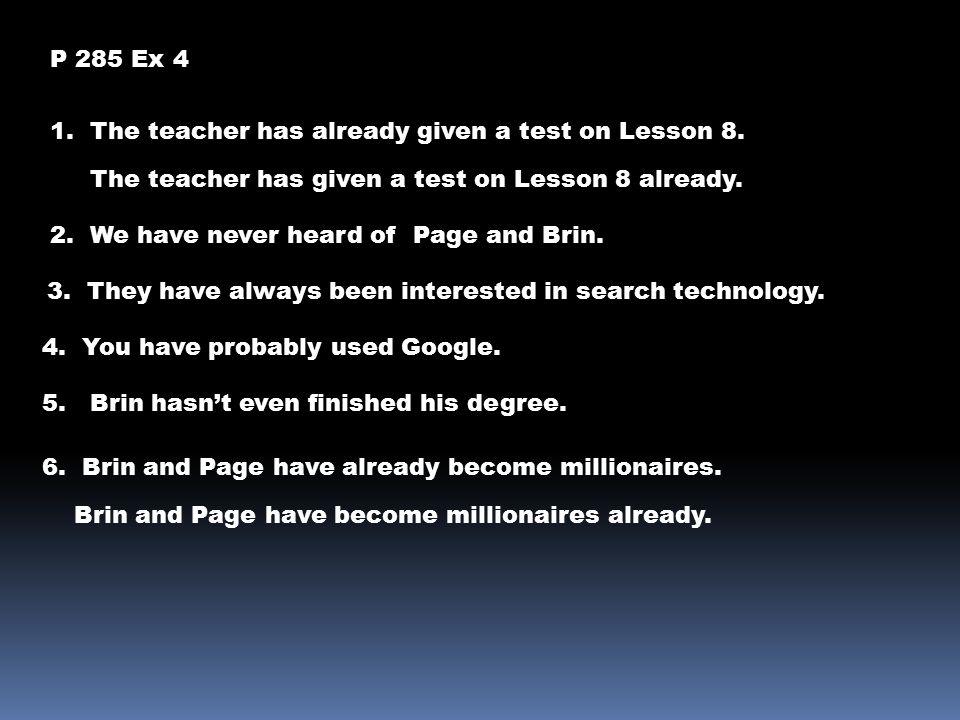 P 285 Ex 4 1. The teacher has already given a test on Lesson 8.