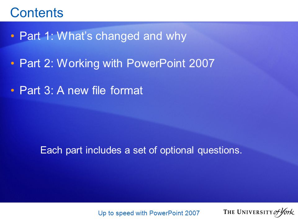 Up to speed with PowerPoint 2007 Sharing Presentations Many of us will continue to use and share presentations in situations where an earlier version of PowerPoint is still in use.