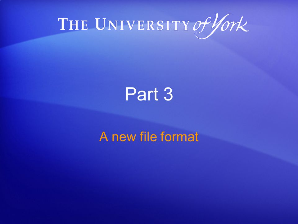 Part 3 A new file format