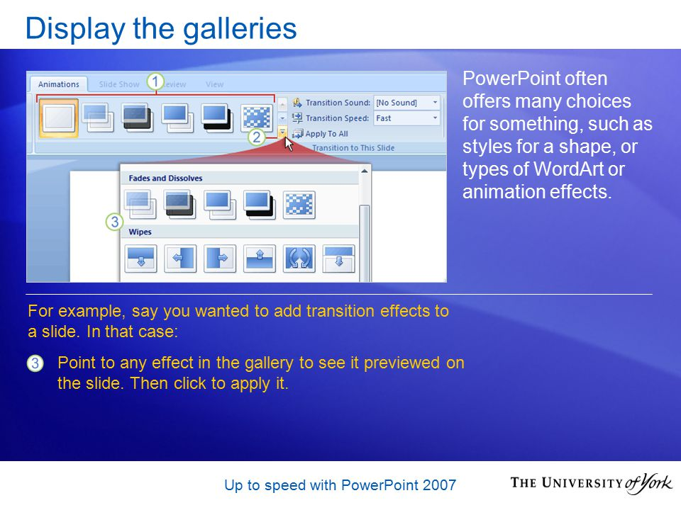 Up to speed with PowerPoint 2007 Choose a theme You can see a preview of how your theme will look, before you apply it.