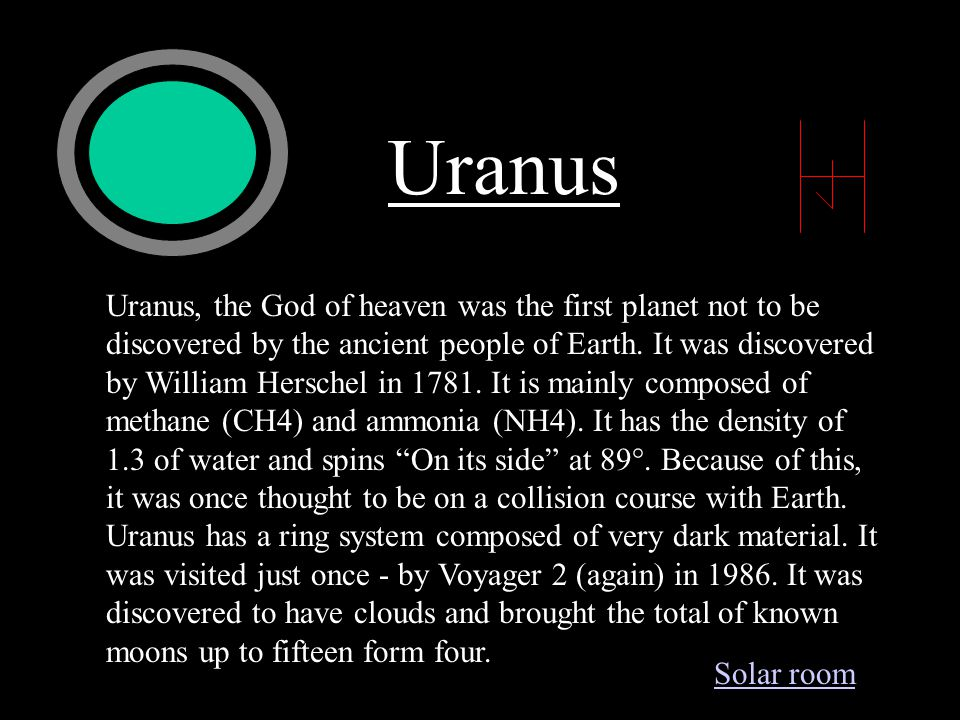 Uranus Uranus, the God of heaven was the first planet not to be discovered by the ancient people of Earth.