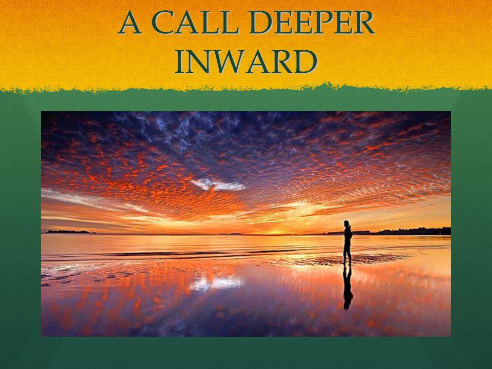A CALL DEEPER INWARD