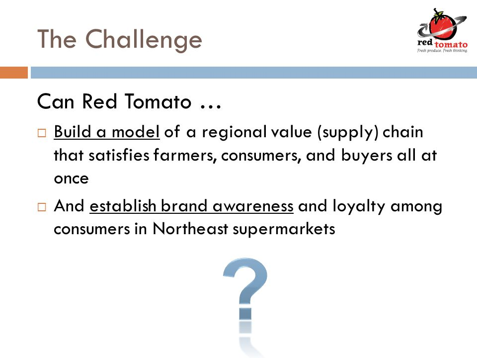 Characteristics of the Dignity Deal  Close the distance between grower and consumer  Farm identity preserved  Feedback loops  Constant communication  Continuous improvement  Risk sharing  Buyer commitment  Advance planning  Dignity pricing  Farmer is at the table for strategy and price making  Externalities are part of the conversation