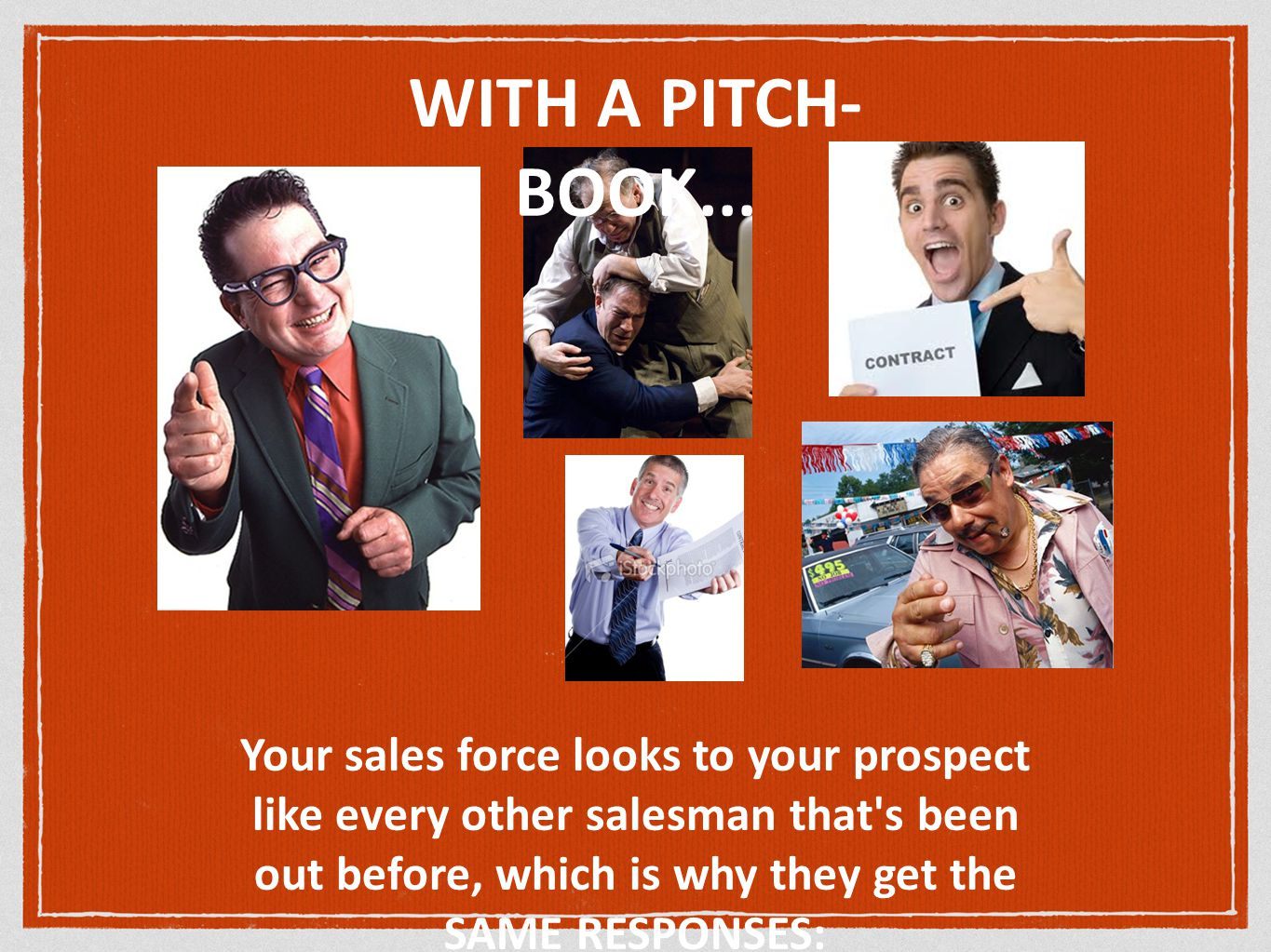 WITH A PITCH- BOOK...